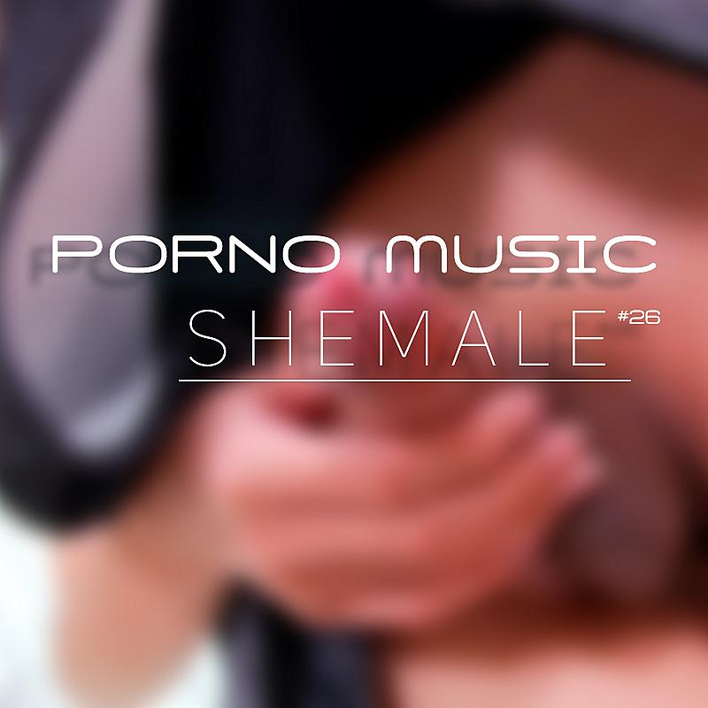 PORNO MUSIC SHEMALE PMV #26